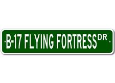 B-17 B17 FLYING FORTRESS Street Sign - High Quality Alu