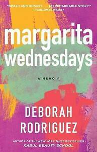 Margarita Wednesdays: Making a New Life by the Mexican ... by Rodriguez, Deborah