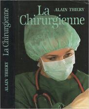 ALAIN THIERY - LA CHIRURGIENNE - 1994 - Cartonné