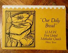 """OUR DAILY BREAD"" Cookbook, First United Methodist Church, Waco, TX, 1974"
