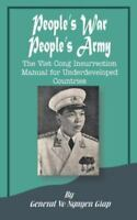 People's War People's Army: The Viet Cong Insurrection Manual for Underdevelo...
