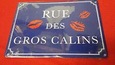 PLAQUE DE RUE HUMORISTIQUE EN TOLE - RUE DES GROS CALINS - REF23081