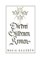 Die drei Güldenen Kronen. Das Leben der heiligen Kunigunde (Bamberg, Heilige)