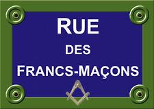 PLAQUE RUE Francs Maçons loge Maçonnerie ALU 20X30cm