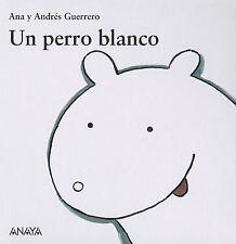 Un Perro Blanco (Coleccion Mi Primera Sopa de Libros) (Spanish-ExLibrary