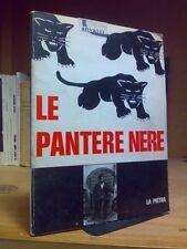LE PANTERE NERE - LOTTA DI LIBERAZIONE - Ed. La Pietra 1970