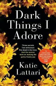 Dark Things I Adore by Katie Lattari 9781789095906   Brand New
