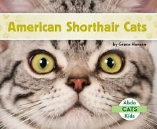 Cats Set 2: American Shorthair Cats by Grace Hansen (2016)
