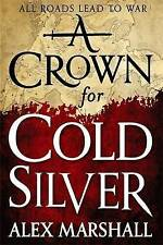 A Crown for Cold Silver by Alex Marshall (Hardback, 2015)