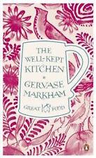 GERVASE MARKHAM ___ THE WELL-KEPT KITCHEN __ BRAND NEW  __ FREEPOST