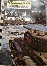 Soldaten - Fliegergeschichten Band 178 Peter Paus - Noch einmal davongekommen