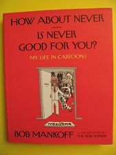 The New Yorker HB Hardback How About Never Is Never Good for You? by Bob Mankoff