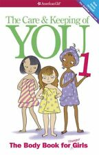 The Care and Keeping of You: The Body Book for You