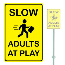 "SLOW ADULTS AT PLAY HEAVY DUTY ALUMINUM SIGN 10"" x 15"""