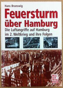 Brunswing - Feuersturm über Hamburg - Motorbuch Verlag 2003 1^ ed. Erstausgabe