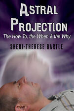 "Spiritual Book ""Astral Projection - The How to, The When & The Why"""