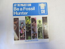 Acceptable - Be a Fossil Hunter (The Project Book 130) - Anon 1970-01-01 First E