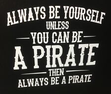 Always Be Yourself Unless You Can Be A PITATE Sticker Decal