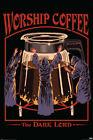 Worship Coffee Dark Lord Steven Rhodes Horror Retro Vintage Funny Poster 12x18