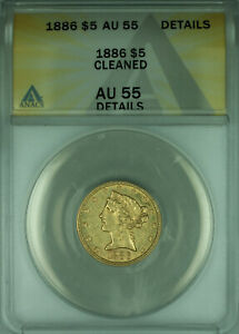 1886 Liberty Half Eagle $5 Gold Coin ANACS AU-55 Details Cleaned