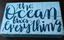 Distressed Look Wooden Sign Blue and White ~ The Ocean Fixes Everything   New