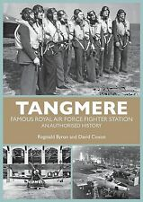 Tangmere: Famous Royal Air Force Fighter Station: An Authorised History, David C
