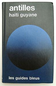 Les Guides Bleus - Antilles. Haïti. Guyane - 1984 - Relié - TTBE