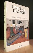 HÉRITAGE D'ACADIE. PAR JEAN-CLAUDE DUPONT.