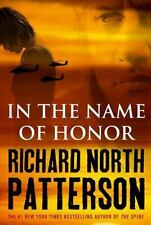 In the Name of Honor by Richard North Patterson (2010, Hardcover) First Edition