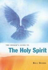 The Seeker's Guide to the Holy Spirit: Filling Your Life with Seven Gifts of Gra