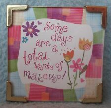 Some Days Are A Waste Of Makeup Magnet, Funny, Humorous, Inspirational, Fridge