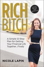 Rich Bitch: A Simple 12-Step Plan for Getting Your Financial Life Together.Final