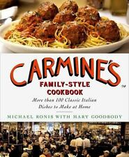Carmine's Family-Style Cookbook : More Than 100 Classic Italian Dishes to...