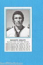 PANINI CALCIATORI 1978/79-Figurina n.409- RICCIOTTI GREATTI -Recuperata