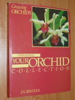 Growing Orchids: Expanding Your Orchid Collection Rentoul, J.N. 1981 Good Cond.