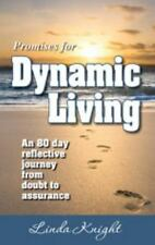 Promises for Dynamic Living : An 80 Day Reflective Journey from Doubt to...