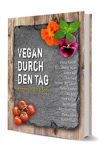 Vegan durch den Tag - Rezepte für Leib und Seele