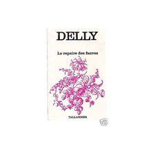 LE REPAIRE DES FAUVES / DELLY Editions TALLANDIER 1975