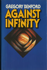 AGAINST INFINITY by Gregory Benford (1983 First Print, Hardcover/Dust Jacket)
