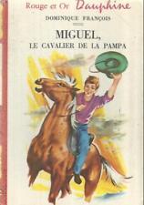 DOMINIQUE FRANCOIS MIGUEL,LE CAVALIER DE LA PAMPA
