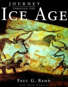 Journey Through the Ice Age - Hardcover By Bahn, Paul - ACCEPTABLE