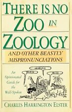 There Is No Zoo in Zoology: And Other Beastly Misp