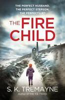 The Fire Child by Tremayne, S.K.