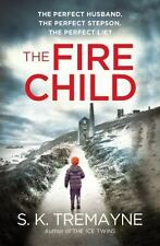 The Fire Child: By Tremayne, S.K.