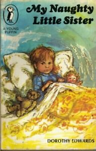 My Naughty Little Sister (Young Puffin Books) by Dorothy, Edwards Paperback The