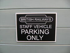 A Shed, workshop, train room, sign British Railways no parking. great gift idea
