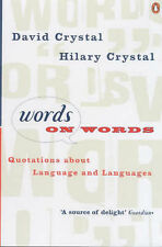 Words on Words: Quotations About Language and Languages by David Crystal, Hilary