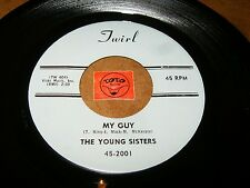 THE YOUNG SISTERS - MY GUY - CASANOVA BROWN  / LISTEN - GIRL GROUP POPCORN