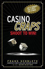 Casino Craps: Shoot to Win! by Frank Scoblete