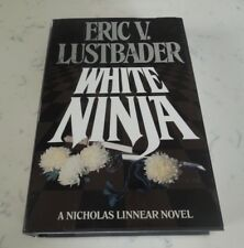 WHITE NINJA Hardcover Book  by Eric Van Lustbader 1990  Nicholas Linnear Novel
